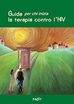 GUIDA PER CHI INIZA LA TERAPIA CONTRO L'HIV